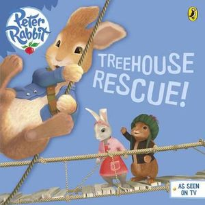 Peter Rabbit : Treehouse Rescue! - Beatrix Potter Animation