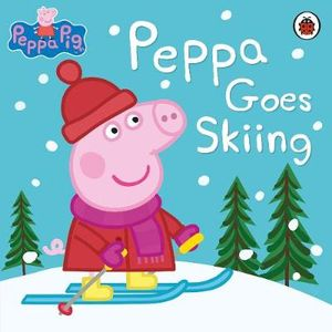 Peppa Pig : Peppa Goes Skiing : Peppa Goes Skiing - Ladybird