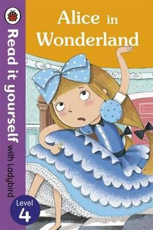 Alice in Wonderland - Read it Yourself with Ladybird : Level 4 - Ladybird