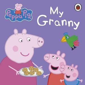 Peppa Pig : My Granny - Ladybird