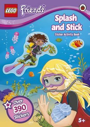 LEGO Friends : Splash & Stick Sticker Activity Book : Over 390 Stickers - Ladybird