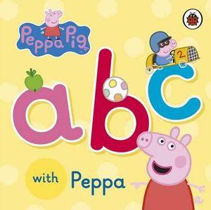 ABC with Peppa : Peppa Pig Series - Ladybird