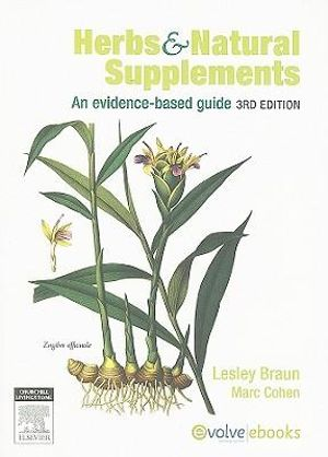 Herbs and Natural Supplements : An Evidence-based Guide - Lesley Braun