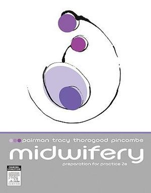 Midwifery : Preparation for Practice: 2nd edition, 2010  - Sally Pairman