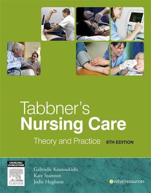 Tabbner's Nursing Care : Theory and Practice: 6th Edition - Gabrielle Koutoukidis