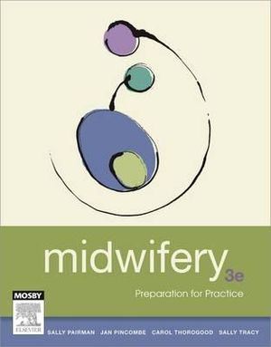Midwifery : Preparation for Practice : 3rd Edition - Sally Pairman