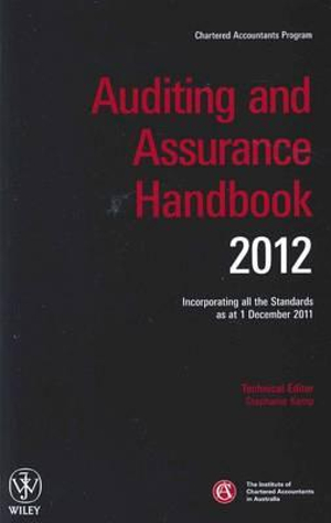 Auditing and Assurance Handbook 2012 : Incorporating All the Standards as at 1 December 2011 - ICAA (Institute of Chartered Accountants in Australia)