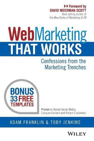 Web Marketing That Works : Confessions from the Marketing Trenches - Adam Franklin