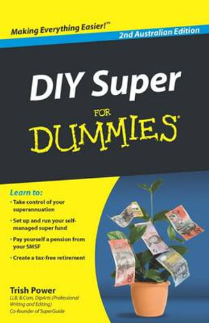 DIY Super for Dummies  : 2nd Australian Edition - Trish Power