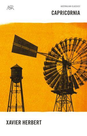 Capricornia : A&R Australian Classics - Xavier Herbert
