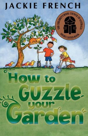 How to Guzzle Your Garden - Jackie French