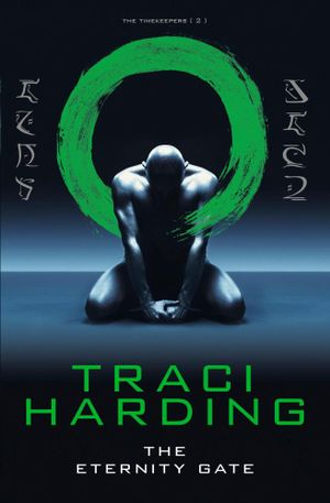The Eternity Gate - Traci Harding