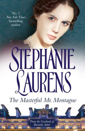 The Masterful Mr. Montague : From the Casebook of Barnaby Adair - Stephanie Laurens