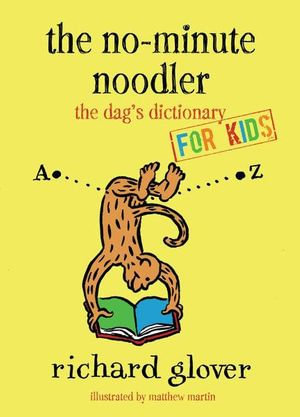 No-minute Noodler : Dag's Dictionary for Kids - Richard Glover