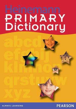 Heinemann Primary Dictionary - Linsay Knight