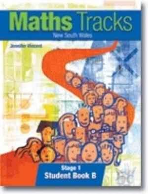 Maths Tracks New South Wales Stage 1 - Student Book B - Jennifer Vincent