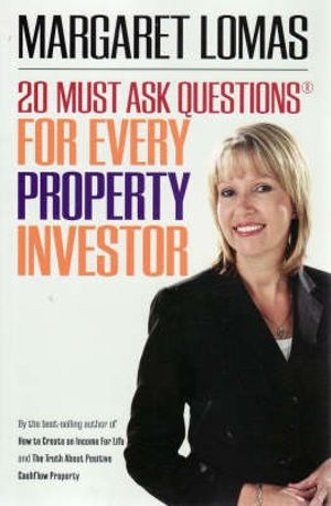 20 Must Ask Questions for Every Property Investor - Margaret Lomas