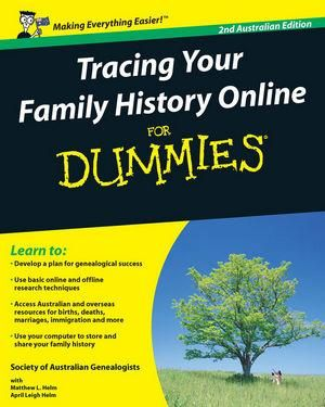 Tracing Your Family History Online For Dummies, 2nd Australian Edition : For Dummies Ser. - Society of Australian Genealogists