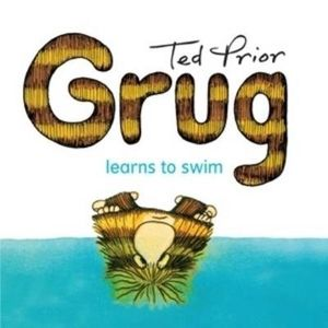 Grug Learns to Swim : Grug - Ted Prior