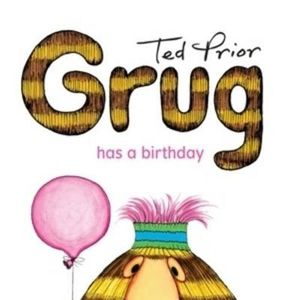 Grug Has a Birthday : Grug - Ted Prior