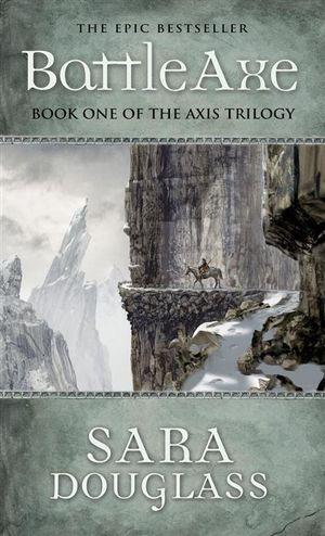 Battleaxe (Wayfarer Redemption Series #1)  : The Axis Trilogy - Sara Douglass