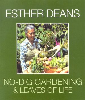 Esther Deans No-Dig Gardening & Leaves of Life - Esther Dean