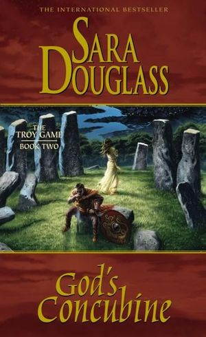 Gods Concubine : The Troy Game : Book Two - Sara Douglass