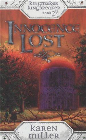Innocence Lost : Kingmaker, Kingbreaker : Book 2 - Karen Miller