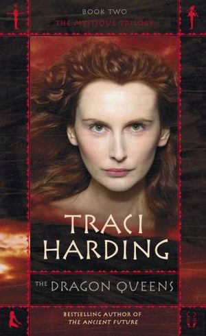The Dragon Queens : Mystique Trilogy : Book 2 - Traci Harding