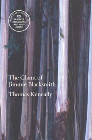 The Chant of Jimmie Blacksmith - Thomas Keneally