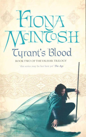 Tyrant's Blood : Valisar Trilogy : Book 2 - Fiona McIntosh