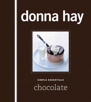 Simple Essentials : Chocolate - Donna Hay