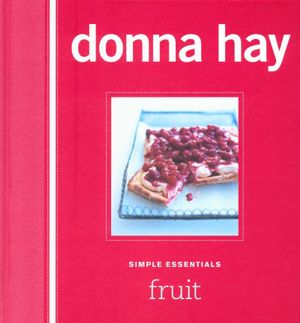 Simple Essentials : Fruit : Simple Essentials - Donna Hay