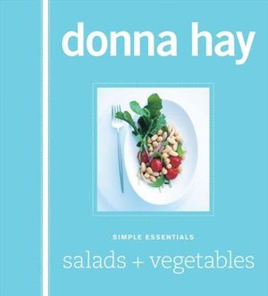 Simple Essentials : Salads and Vegetables - Donna Hay