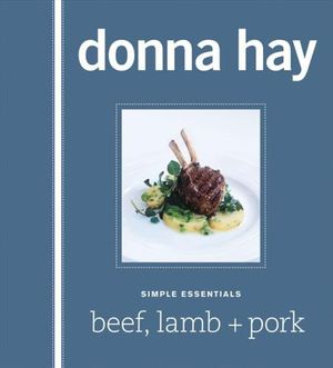 Simple Essentials : Beef, Lamb and Pork : Simple Essentials - Donna Hay