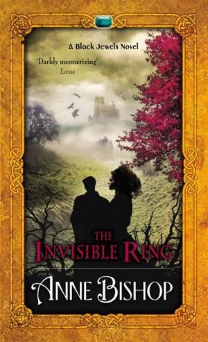 The Invisible Ring : A Black Jewels Novel : Book 4 - Anne Bishop