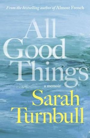 All Good Things - Sarah Turnbull
