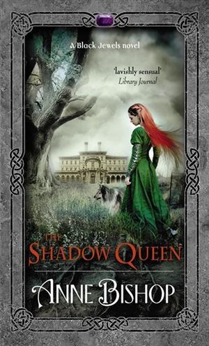 The Shadow Queen - Anne Bishop