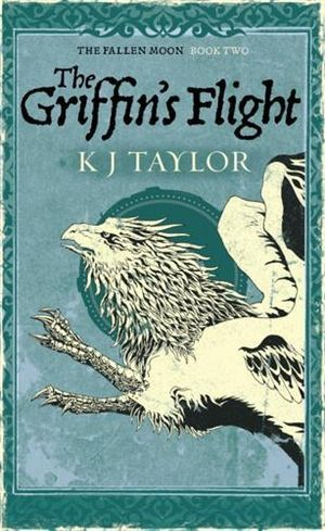 The Griffin's Flight : Fallen Moon Series : Book Two - K.J. Taylor
