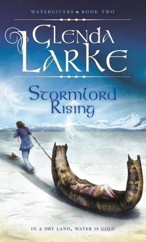 Stormlord Rising : Watergivers : Book Two - Glenda Larke