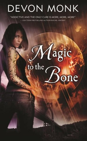 Magic to the Bone : Allie Beckstrom Book 1 : Allie Beckstrom - Devon Monk