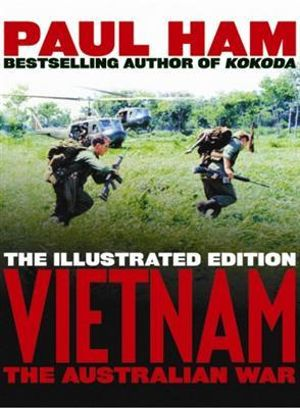 Vietnam :  The Australian War - Paul Ham