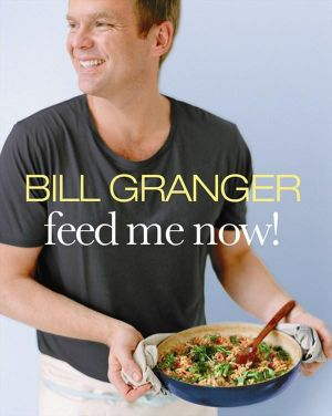 Booktopia - Feed Me Now! by Bill Granger, 9780732289744 ...