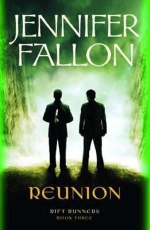 Reunion : Rift Runners Series : Book 3 - Jennifer Fallon