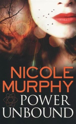Power Unbound : Dream of Asarlai : Book Two - Nicole Murphy