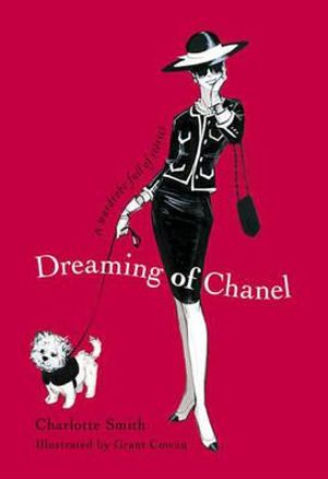 Dreaming of Chanel : A Wardrobe Full of Stories - Charlotte Smith
