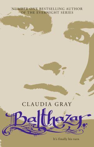 Balthazar Evernight Series Book 5 Claudia Gray border=