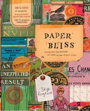 Paper Bliss - Skye Rogers