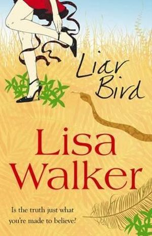 Liar Bird : Is The Truth Just What You're Made To Believe? - Lisa Walker