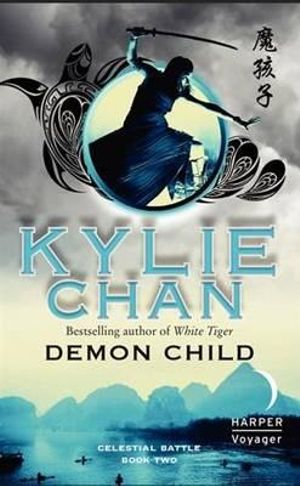 Demon Child : Celestial Battle Series : Book 2 - Kylie Chan